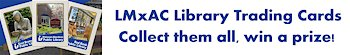 LMxAC Library Trading Cards - collect them all, win a prize
